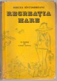 (C6803) MIRCEA SANTIMBREANU - RECREATIA MARE, CU DESENE DE IURIE DARIE