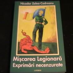 MISCAREA LEGIONARA-EXPRIMARI NECENZURATE-ZELEA CODREANU-516 PG- - Istorie