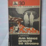 (C329) IV. MARTINOVICI - AM LASAT GRAURII SA ZBOARE - Carte politiste