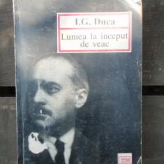 LUMEA LA INCEPUT DE VEAC - I.G. DUCA - Istorie