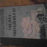 VREMEA SI PREVEDEREA EI DE GH I DIACONESCU 1950, 40 PAG - Carte Geografie