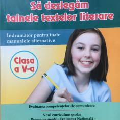 SA DEZLEGAM TAINELE TEXTELOR LITERARE Clasa a V-a - Carmen Iordachescu - Culegere Romana, Carminis