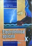 ELECTROTEHNICA APLICATA. MANUAL PENTRU CLASA A X-A - Hilohi, Ghinea, Didactica si Pedagogica