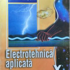 ELECTROTEHNICA APLICATA. MANUAL PENTRU CLASA A X-A - Hilohi, Ghinea - Carti Electronica, Didactica si Pedagogica