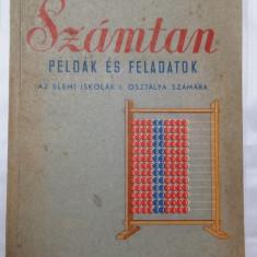 ARITMETICA CLASA a I a ELEMENTARA - ANUL 1956 - LIMBA MAGHIARA - Carte Epoca de aur
