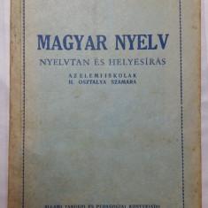 LIMBA MAGHIARA PENTRU CLASA a II a - 1955 - GRAMATICA SI ORTOGRAFIE ELEMENTARA, Alta editura