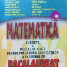 MATEMATICA. SUBIECTE SI MODELE DE TESTE BACALAUREAT - Maftei, Haivas, Nicolescu - Culegere Matematica