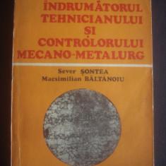 S. SONTEA ... - INDRUMATORUL TEHNICIANULUI SI CONTROLORULUI MECANO-METALURG - Carti Metalurgie