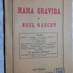 MAMA GRAVIDA SI NOUL NASCUT - DR. V. TEODORU - CARTEA ROMANEASCA -BUCURESTI 1922 - Carte veche
