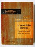 """CUM INTERPRETAM O PRESCRIPTIE DIETETICA. Meniurile bolnavului"", 1965. Noua, Alta editura"