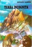 Renato Zamfir  -  Terra incognito sau Pamantul necunoscut, Alta editura