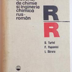 DICTIONAR DE CHIMIE SI INGINERIE CHIMICA RUS - ROMAN de D. TURTOI, F. PASCOVICI, I. SARARU, 1978 - Carte Chimie