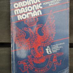 ORDINUL MASONIC ROMAN - HORIA NESTORESCU BALCESTI - Carte Hobby Masonerie