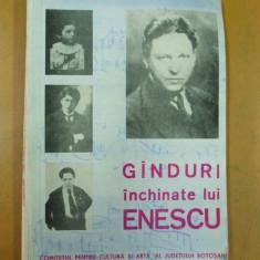 George Enescu ganduri inchinate Botosani 1970 - Carte Arta muzicala