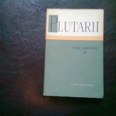 VIETI PARALELE - PLUTARH VOL. II - Istorie