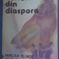 Scrieri Din Diaspora - Mircea Eliade Ioan Cusa Mircea Vulcanescu, 386903 - Filosofie