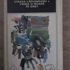 Strada Lapusneanu. Venea O Moara Pe Siret - Mihail Sadoveanu, 386766 - Roman, Anul publicarii: 1970