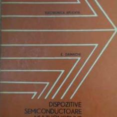 Dispozitive Semiconductoare Multijunctionale - E. Damachi, 386886 - Carti Electrotehnica