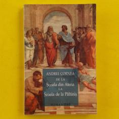 DE LA SCOALA DIN ATENA LA SCOALA DE LA PALTINIS Andrei Cornea - Filosofie