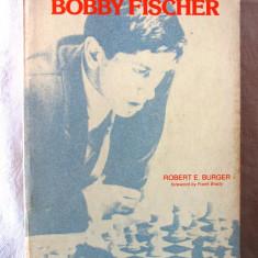 """""""THE CHESS OF BOBBY FISCHER"""", R. Burger, 1979. Carte de sah in limba engleza, Alta editura"""