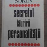 Secretul Fauririi Personalitatii - Virgil Sorin ,386791