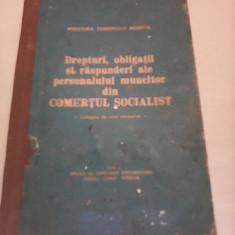 DREPTURI, OBLIGATII SI RASPUNDERI ALE PERSONALULUI MUNCITOR DIN COMERTUL SOCIALIS - Carte Legislatie