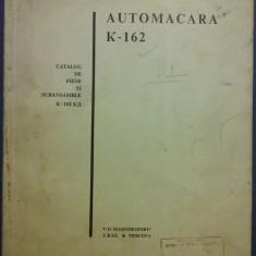 Catalog de piese Automacara  K 162  / C55P