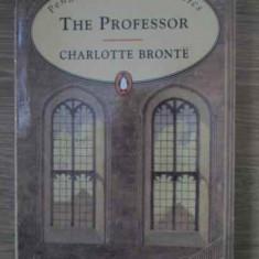 The Professor - Charlotte Bronte, 386969 - Carte Literatura Engleza