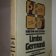 EMILIA SAVIN \ IOAN LAZARESCU - LIMBA GERMANA curs practic Vol.2. - Curs Limba Germana