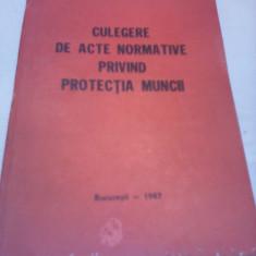 CULEGERE DE ACTE NORMATIVE PRIVIND PROTECTIA MUNCII - Carte Legislatie