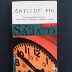 ANTES DEL FIN Ernesto Sabato - Carte Literatura Spaniola