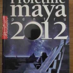 Profetiile Maya Pentru 2012 - Gerald Benedict, 386959 - Carti Budism