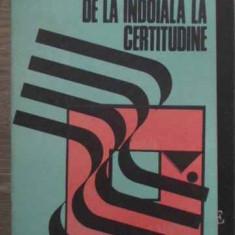 De La Indoiala La Certitudine - A. Migdal, 386937 - Carte Psihologie