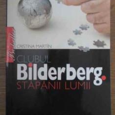 Clubul Bilderberg Stapanii Lumii - Cristina Martin, 386946 - Carti Budism