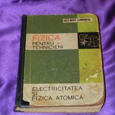 Fizica pentru tehnicieni VOL 3 Electricitatea si fizica atomica - Helmut Linder - Carte Chimie