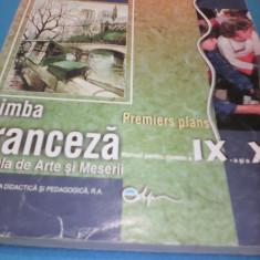 LIMBA FRANCEZA MANUAL CLASA IX-X - Manual scolar Altele, Clasa 10, Limbi straine
