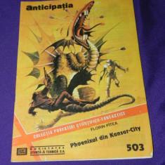 Anticipatia CPSF nr 503 - Florin Pitea - Phoenixul din Kansas City (5760 - Carte SF