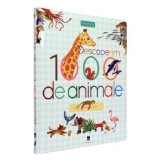 Descoperim 1000 de animale - Enciclopedie