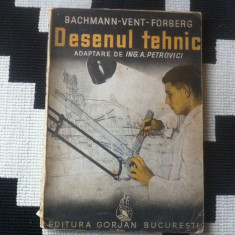 Desenul tehnic Bachmann Vent Forberg adaptare ing Petrovici editura gorjan desen