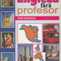 Dan Dutescu - Limba engleza fara profesor - 73300 - Ghid de conversatie niculescu