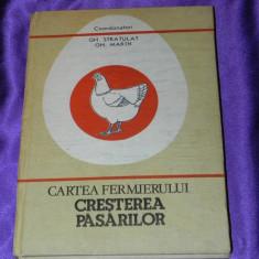 Cartea fermierului Cresterea pasarilor - Gh Stratulat, Gh Marin (f0058 - Carti Zootehnie