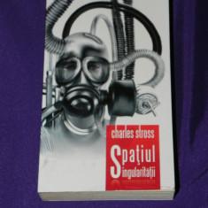 Spatiul singularitatii - Charles Stross editura tritonic sf (5012 - Carte SF