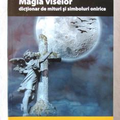 """""""MAGIA VISELOR. Dictionar de mituri si simboluri onirice"""", Francesco Monte, 2008, Alta editura"""