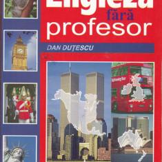 Dan Dutulescu - Limba engleza fara profesor - 718152 - Ghid de conversatie niculescu