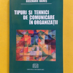 TIPURI SI TEHNICI DE COMUNICARE IN ORGANIZATII Rosemarie Haines - Carte Resurse umane