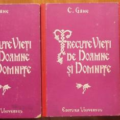 C. Gane , Trecute vieti de doamne si domnite , 1941 , 3 vol. , legat. cartonata