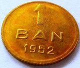 Moneda 1 Ban - ROMANIA, anul 1952 *cod 2426 a.UNC++