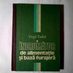 Virgil Tudor - Indrumator de alimentatie si baza furajera - Carte Medicina veterinara