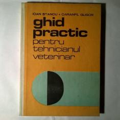 I. Stancu, C. Gligor - Ghid practic pentru tehnicianul veterinar - Carte Medicina veterinara