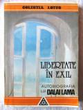 """""""LIBERTATE IN EXIL. Autobiografia lui Dalai Lama al Tibetului"""",  1994"""
